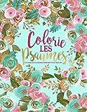 Colorie les Psaumes : Un livre de coloriage chrétien pour adultes: Un livre religieux unique où figurent 45 versets de la Bible à colorier