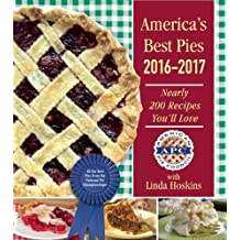America's Best Pies 2016–2017: Nearly 200 Recipes You'll Love