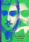 Marcel Proust - La cathédrale du temps - Gallimard - 03/11/1999