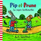 "Afficher ""Pip et Prune : La super trottinette"""