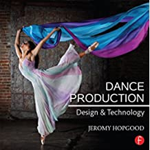 Dance Production: Design and Technology (English Edition)