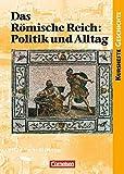 Kurshefte Geschichte: Das Römische Reich: Politik und Alltag: Schülerbuch