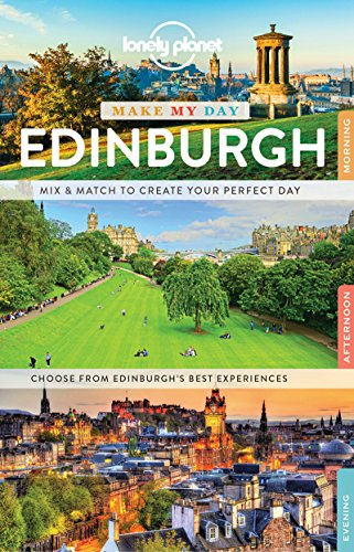 Lonely Planet Make My Day Edinburgh (Travel Guide) por Lonely Planet