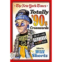 The New York Times Totally '90s Crosswords: 200 Easy to Hard Puzzles from Da Bomb Decade