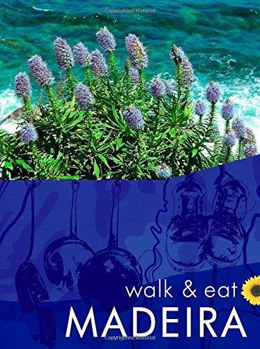 Madeira (Walk and Eat) (Walk & Eat) by John Underwood, Pat Underwood (2015) Paperback