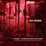Songtexte von No More - 7 Years: A Compilation 1979 - 1986