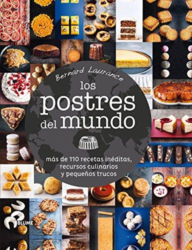 Los Postres Del Mundo. Mas De 110 Recetas Ineditas, Recursos Culinarios Y Pequeños Trucos
