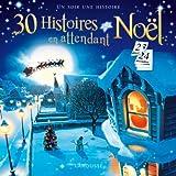 30 Histoires en attendant Noël
