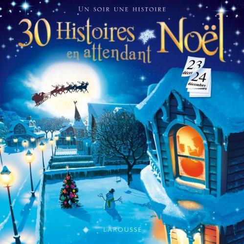 30 histoires en attendant noël par Isabelle Jeuge-Maynart, Séverine Charbonnel-Bojman, Collectif