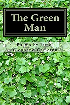 The Green Man: And Other Poems by [Clephane-Cameron, James]