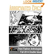 Abbreviated Epics (Third Flatiron Anthologies Book 10)