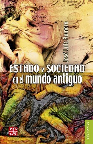 Estado y sociedad en el mundo antiguo (Breviarios nº 570) por José Luis Romero