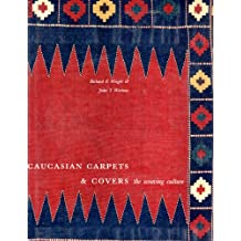 Caucasian Carpets and Covers: The Weaving Culture