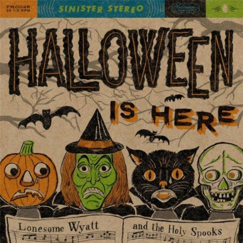 Halloween Is Here (Lonesome Halloween Wyatt)