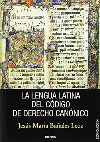 La lengua latina del Código de Derecho Canónico (Manuales y Tratados) por José María Bañales Leoz