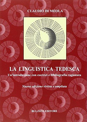 La linguistica tedesca. Un'introduzione con esercizi e bibliografia ragionata. Ediz. italiana e tedesca