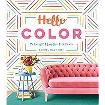 Hello Color 25 Bright Ideas for DIY Decor