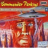 Commander Perkins 04: Bordon der Unsterbliche