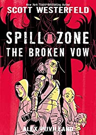 Spill zone, tome 2 : The Broken Vow par Westerfeld