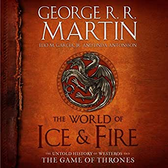 The World of Ice & Fire: The Untold History of Westeros