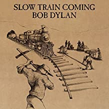 Slow Train Coming by Bob Dylan (2004-05-03)