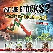 What are Stocks? Understanding the Stock Market - Finance Book for Kids Children's Money & Saving R