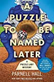 A Puzzle to Be Named Later (Puzzle Lady Mysteries (Hardcover))