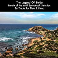 The Legend Of Zelda: Breath of the Wild Soundtrack Selection (26 Tracks for Flute & Piano)