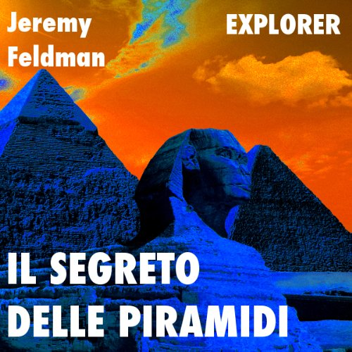 Il segreto delle piramidi [The Secret of the Pyramids]  Audiolibri