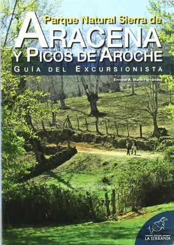Parque Natural Sierra de Aracena y Picos de Aroche: Guía del excursionista (Serie guías)