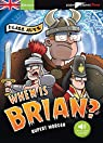When is Brian ? par Morgan