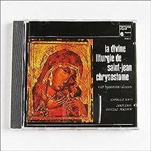 La Liturgie Orthodoxe, Divine Liturgie De St Jean Chrysostome