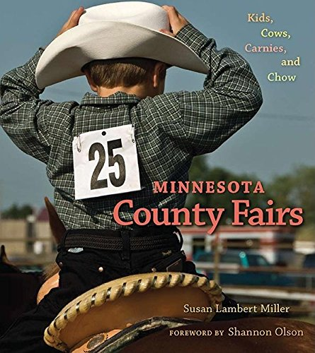 Minnesota County Fairs: Kids, Cows, Carnies and Chow por Susan Lambert Miller