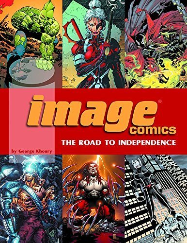 Image Comics: The Road To Independence by George Khoury (2007-06-12)