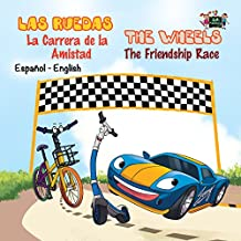 Las Ruedas: La Carrera de la Amistad The Wheels: The Friendship Race (Spanish English Bilingual Collection) (Spanish Edition)