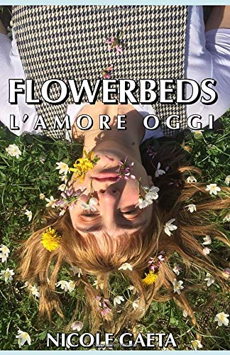Flowerbeds: l'amore oggi