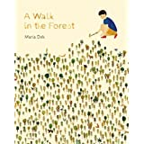A Walk in the Forest: (ages 3-6, hiking and nature walk children's picture book encouraging exploration, curiosity, and indep