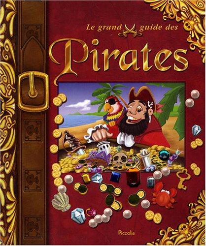 Le grand guide des pirates par Piccolia