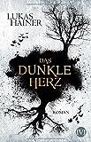 Das dunkle Herz: Roman