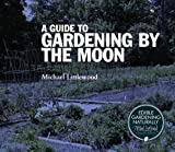 A Guide to Gardening By The Moon