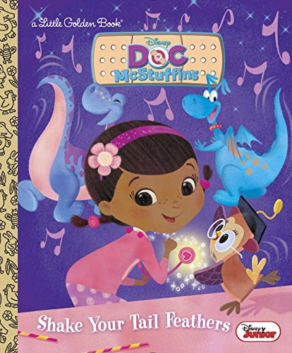 Shake Your Tail Feathers (Disney Junior: Doc McStuffins) (Little Golden Book)