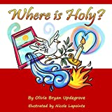 Where Is Holy? (What is God?)