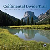 The Continental Divide Trail: Exploring Americas Ridgeline Trail