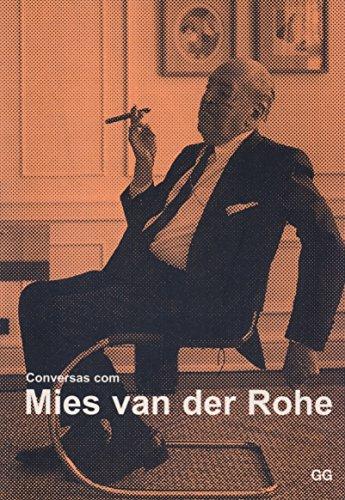 Conversas com Mies van der Rohe: Certezas americanas