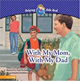 With My Mom, with My Dad: A Book About Divorce (Helping Kids Heal)