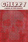 Cherry: A novel par Walker