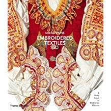 Embroidered Textiles: A World Guide to Traditional Patterns by Sheila Paine (2008-04-07)