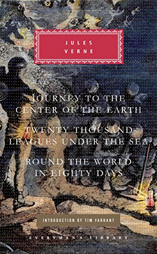Journey to the Center of the Earth, Twenty Thousand Leagues Under the Sea, Round the World in Eighty Days (Everyman's Library)