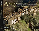 Abruzzo the taste of discovery. A journey through the wine and food culture of Abruzzo. Ediz. italiana e inglese