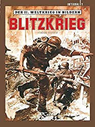 Der II. Weltkrieg in Bildern Integral 1: Blitzkrieg